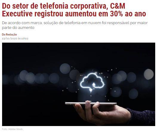 Do setor de telefonia corporativa, C&M Executive registrou aumento em 30% ao ano